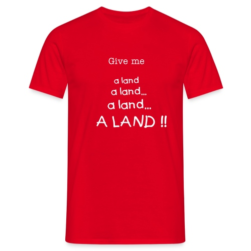 Give me lands - Men's T-Shirt