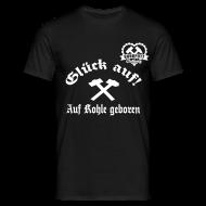T-Shirts ~ Männer T-Shirt ~ Glück auf - Auf Kohle gebohren