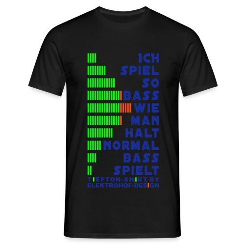 Ich spiel so Bass wie man halt normal Bass spielt - Männer T-Shirt