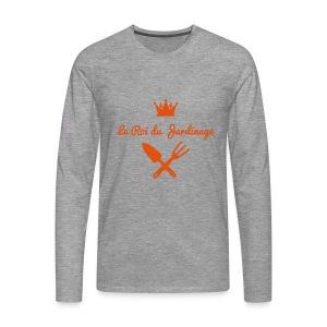 Le roi du jardinage - T-shirt manches longues Premium Homme