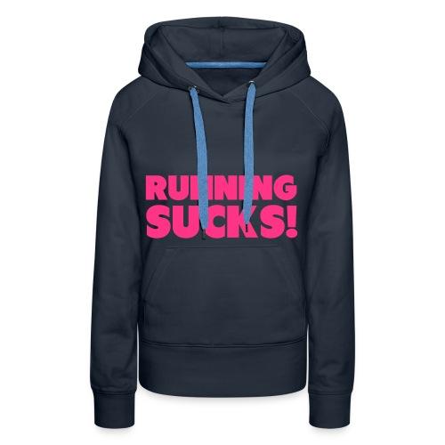 Running Sucks Ladies Hoodie - Women's Premium Hoodie