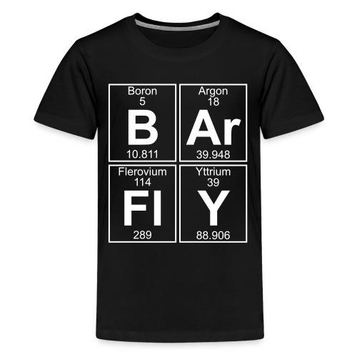 B-Ar-Fl-Y (barfly) - Full - Teenage Premium T-Shirt
