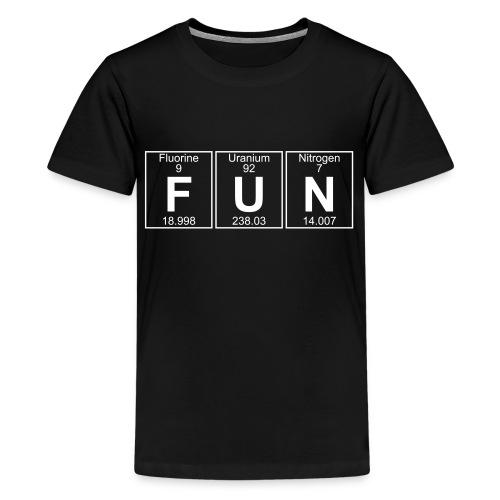 F-U-N (fun) - Full - Teenage Premium T-Shirt