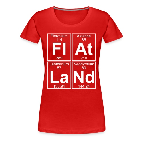 Fl-At-La-Nd (flatland) - Full - Women's Premium T-Shirt