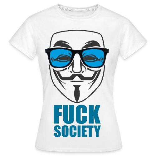 fuck society - T-shirt Femme