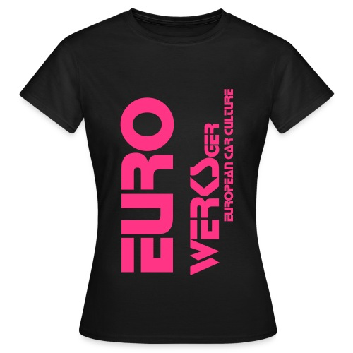 Ladies Eurowerks Hot Pink - Women's T-Shirt