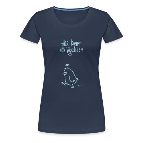 hier kommt das vögelchen 2 - Frauen Premium T-Shirt
