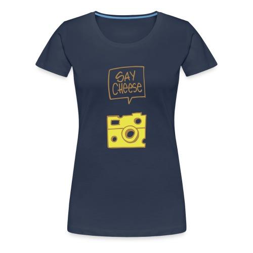 say cheese 2 - Frauen Premium T-Shirt