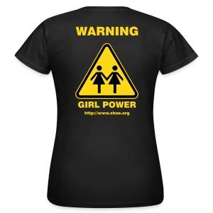 SHOE T-Shirt - WARNING GIRL POWERED - Frauen T-Shirt