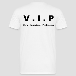 T shirt homme V.I.P : Very Important Professeur - T-shirt Homme