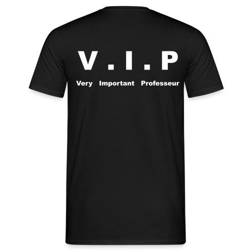 T-shirt Classique Homme V.I.P - Very Important Professeur - T-shirt Homme
