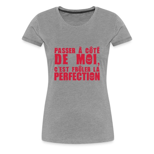 Perfection ? - T-shirt Premium Femme