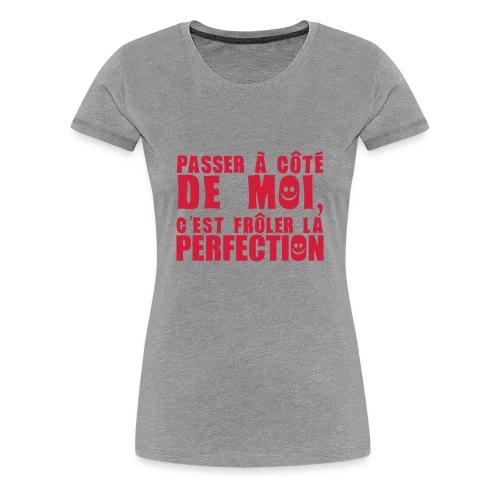 Perfection ? - T-shirt Premium Femme