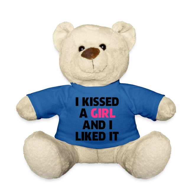 Teddy bear (I kissed a girl and i liked it)