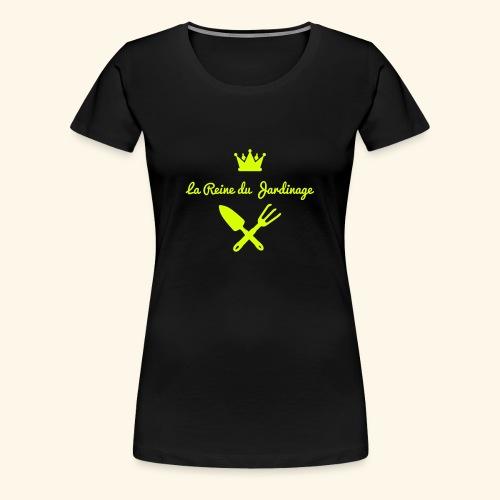 La reine du jardinage - T-shirt Premium Femme