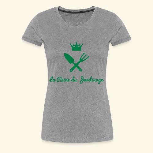 La reine du jardinage - fête des mères - T-shirt Premium Femme