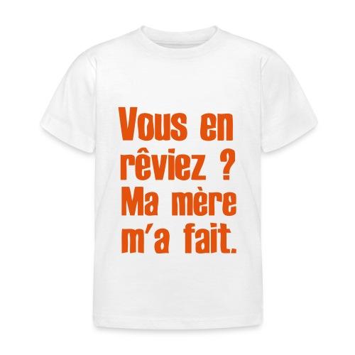 Vous en rêviez ? - T-shirt Enfant