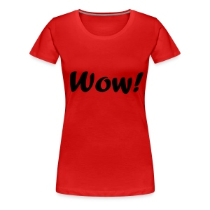 WoW - Women's Premium T-Shirt