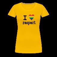 T-shirts ~ Vrouwen Premium T-shirt ~ I LOVE Respect