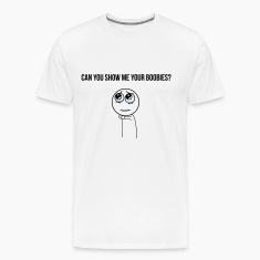 can you show me your boobies T-shirts