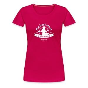 the best mom in the world - Frauen Premium T-Shirt