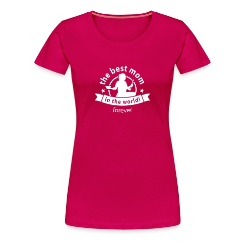 the best mom in the world - Frauen Premium T-Shirt