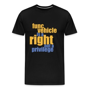 Func Vehicle Is A Right - Men's Premium T-Shirt