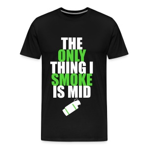 The Only Thing I Smoke is Mid (green) - Men's Premium T-Shirt