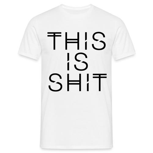 THISISSHIT. FLEXDRUCK - Männer T-Shirt