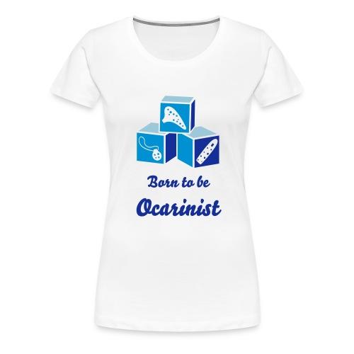 Born to be Ocarinist Blue - Women's Premium T-Shirt