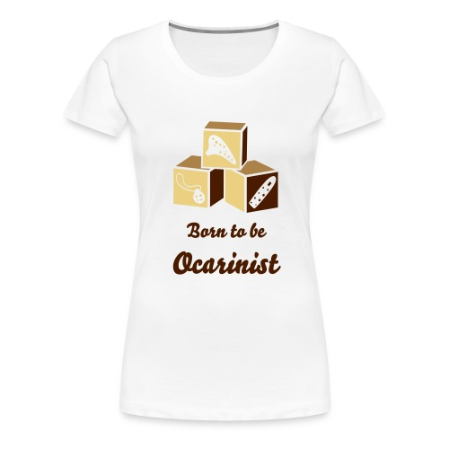Born to be Ocarinist Brown - Women's Premium T-Shirt