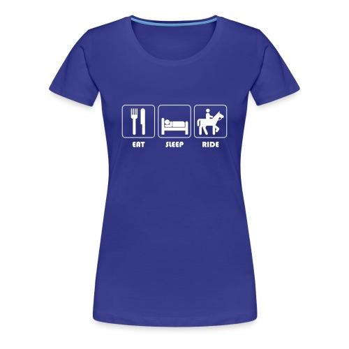Eat, Sleep, Ride - Horse T-Shirt - Women's Premium T-Shirt