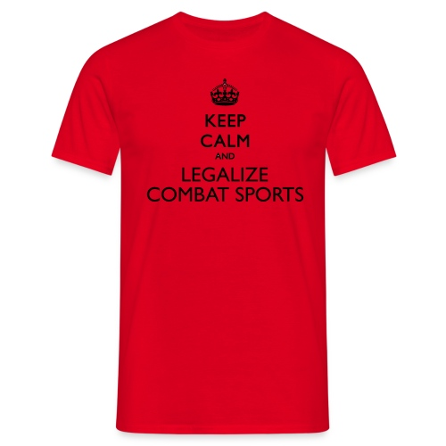 Keep Calm and Legalize Combat Sports - T-skjorte for menn