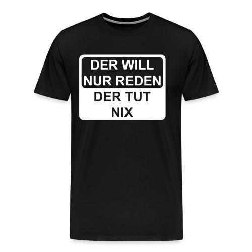 Der Tut Nix - Männer Premium T-Shirt