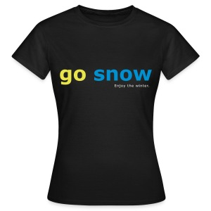 Girls T-Shirt go snow - Frauen T-Shirt