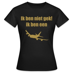 Ik ben niet gek! (Girls) - Women's T-Shirt