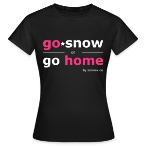 T-Shirt Girls go home - Frauen T-Shirt