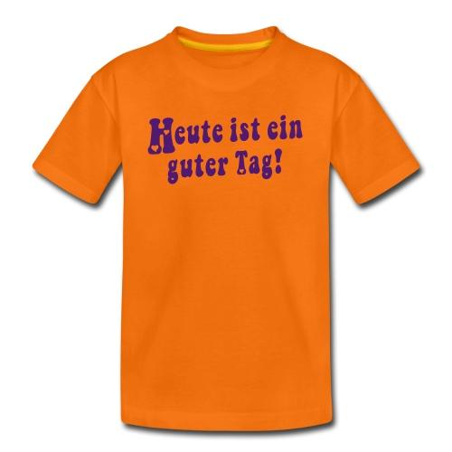 Heute ist ein guter Tag! - Teenager Premium T-Shirt