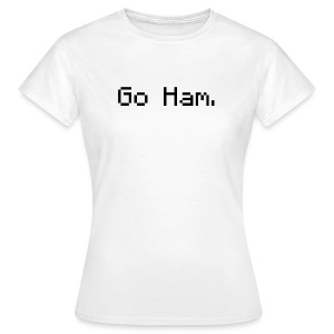 The 'Go Ham' T-Shirt [Female] - Women's T-Shirt