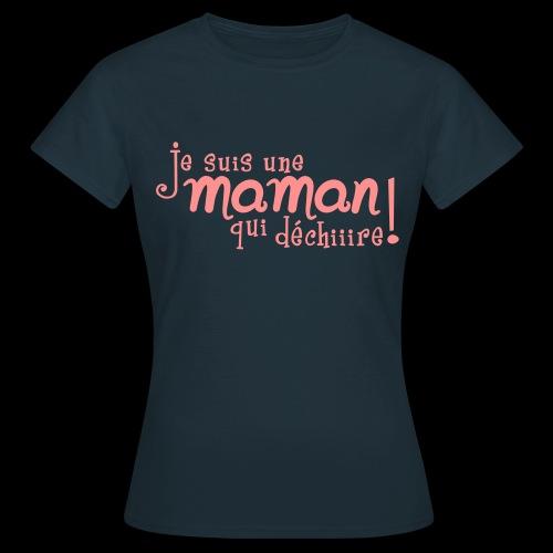 Je suis une maman qui déchire - T-shirt Femme