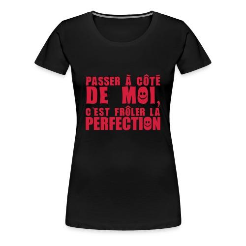 Passer à côté de moi... - T-shirt Premium Femme