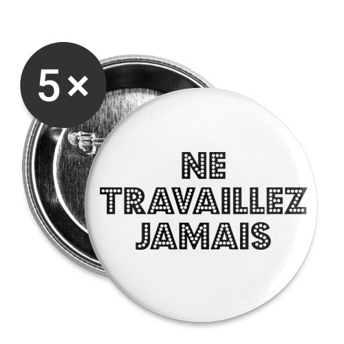 NE TRAVAILLEZ JAMAIS badge - Buttons medium 1.26/32 mm (5-pack)