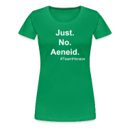 T-Shirts ~ Women's Premium T-Shirt ~ Just No Aeneid. F