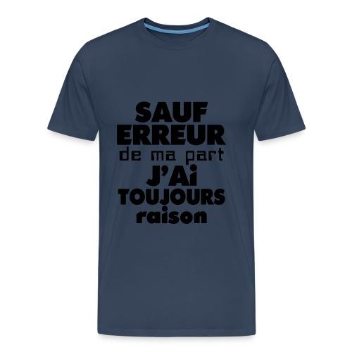Sauf erreur de ma part... - T-shirt Premium Homme