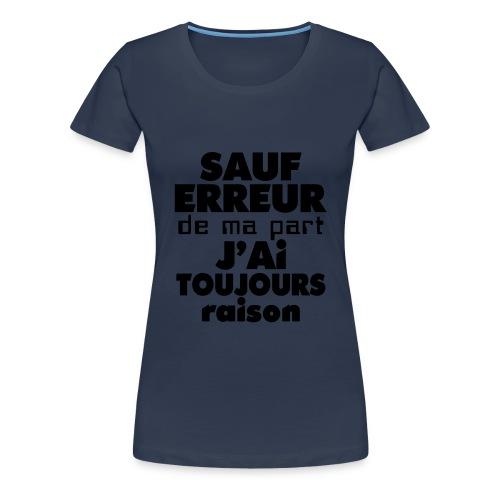 Sauf erreur de ma part... - T-shirt Premium Femme