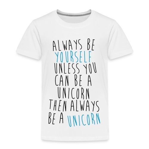 Always be a unicorn (kids t-shirt) - Kids' Premium T-Shirt