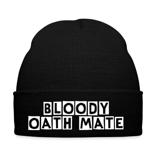 'Bloody Oath Mate' Beanie hat - Winter Hat
