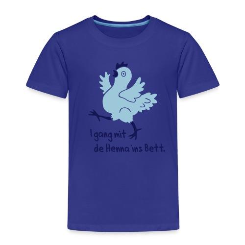 Mit de Henna ins Bett, Allgäu, Spruch, lustig, Huhn, Henne, Tier - Kinder Premium T-Shirt