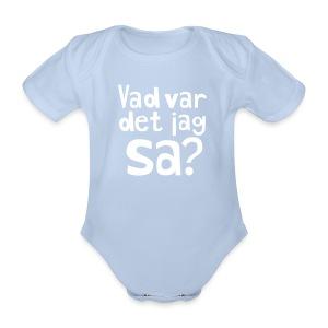 VAD VAR DET JAG SA? Babybody - Ekologisk kortärmad babybody