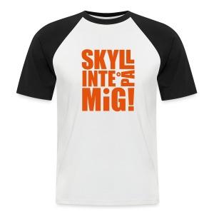 SKYLL INTE PÅ MIG! T-shirts - Kortärmad basebolltröja herr